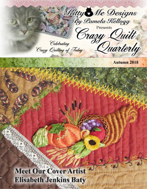 The Autumn 2018 issue of Crazy Quilt Quarterly is out