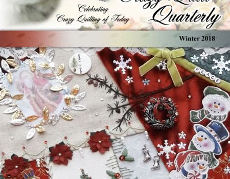 The Winter 2018 issue of Crazy Quilt Quarterly is out