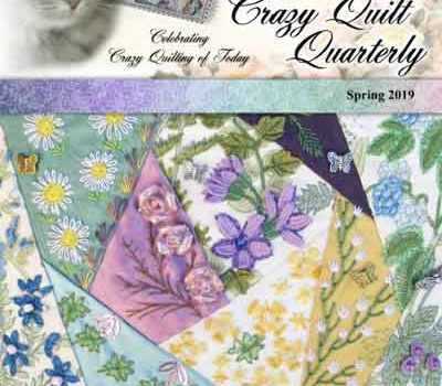 The Spring Issue of Crazy Quilt Quarterly