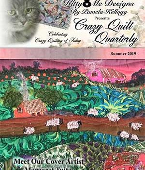 The 2019 Summer Issue of Crazy Quilt Quarterly