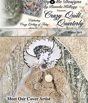 Winter 2019 issue of Crazy Quilt Quarterly