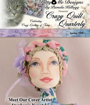 Spring 2020 issue of Crazy Quilt Quarterly